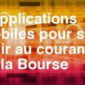 applications mobiles suivre bourse